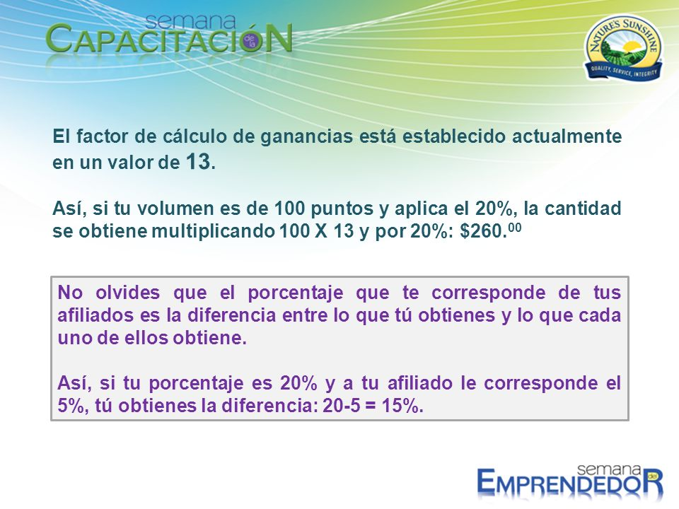 El factor de cálculo de ganancias está establecido actualmente en un valor de 13.