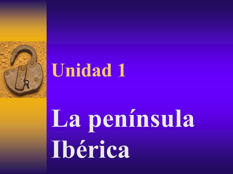 Unidad 1 La península Ibérica