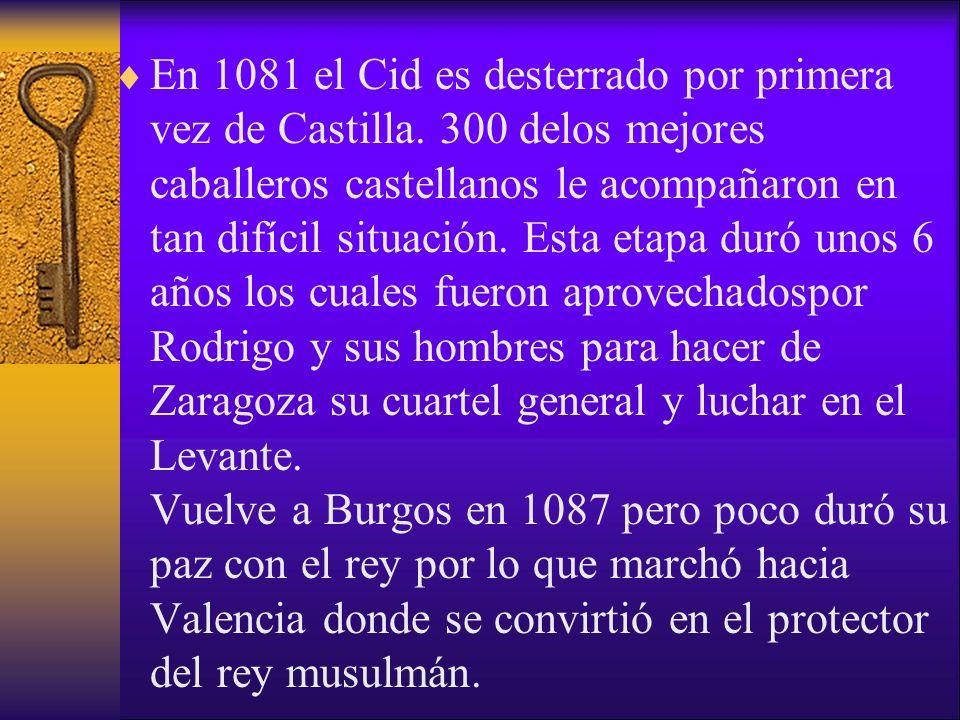 En 1081 el Cid es desterrado por primera vez de Castilla