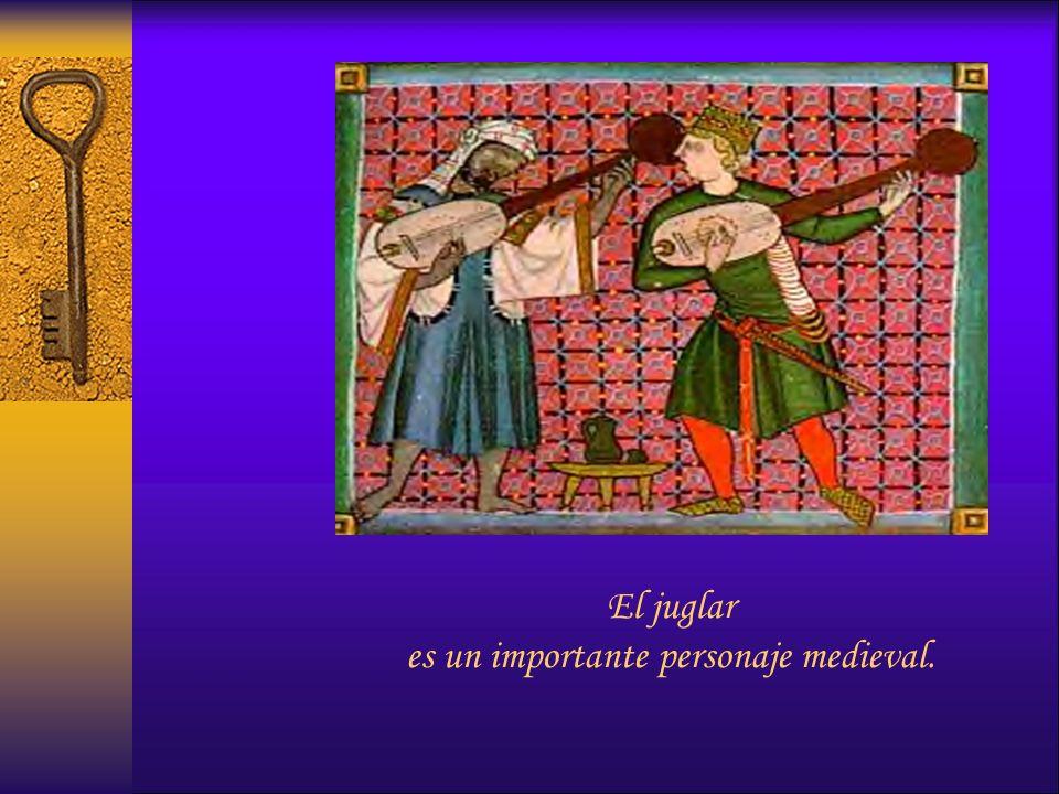 El juglar es un importante personaje medieval.