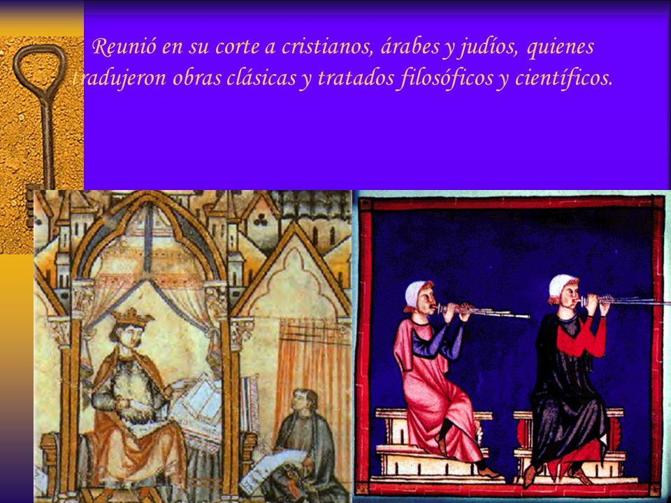 Reunió en su corte a cristianos, árabes y judíos, quienes tradujeron obras clásicas y tratados filosóficos y científicos.