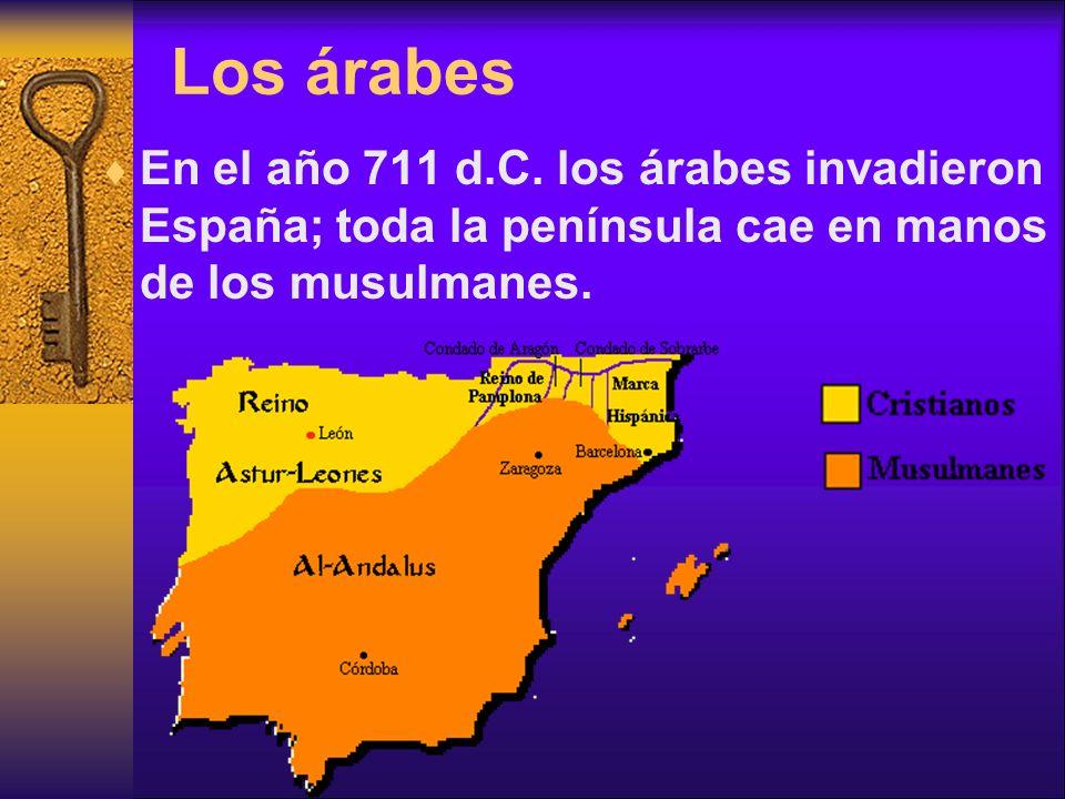 Los árabes En el año 711 d.C.