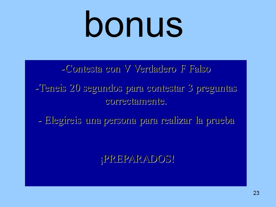 bonus Contesta con V Verdadero F Falso
