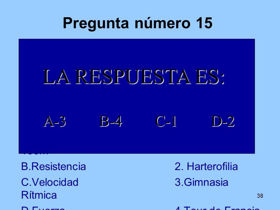 6 4 7 1 2 8 3 9 10 5 LA RESPUESTA ES: Pregunta número 15