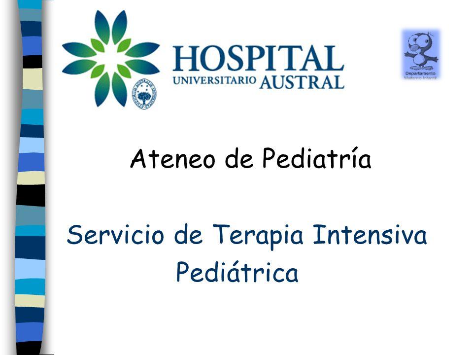 Ateneo de Pediatría Servicio de Terapia Intensiva Pediátrica