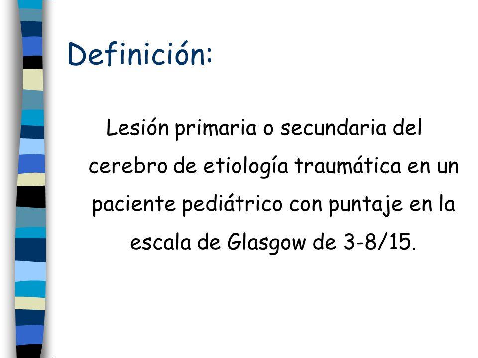 Definición: Lesión primaria o secundaria del cerebro de etiología traumática en un paciente pediátrico con puntaje en la escala de Glasgow de 3-8/15.