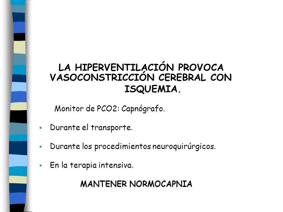 LA HIPERVENTILACIÓN PROVOCA VASOCONSTRICCIÓN CEREBRAL CON ISQUEMIA.