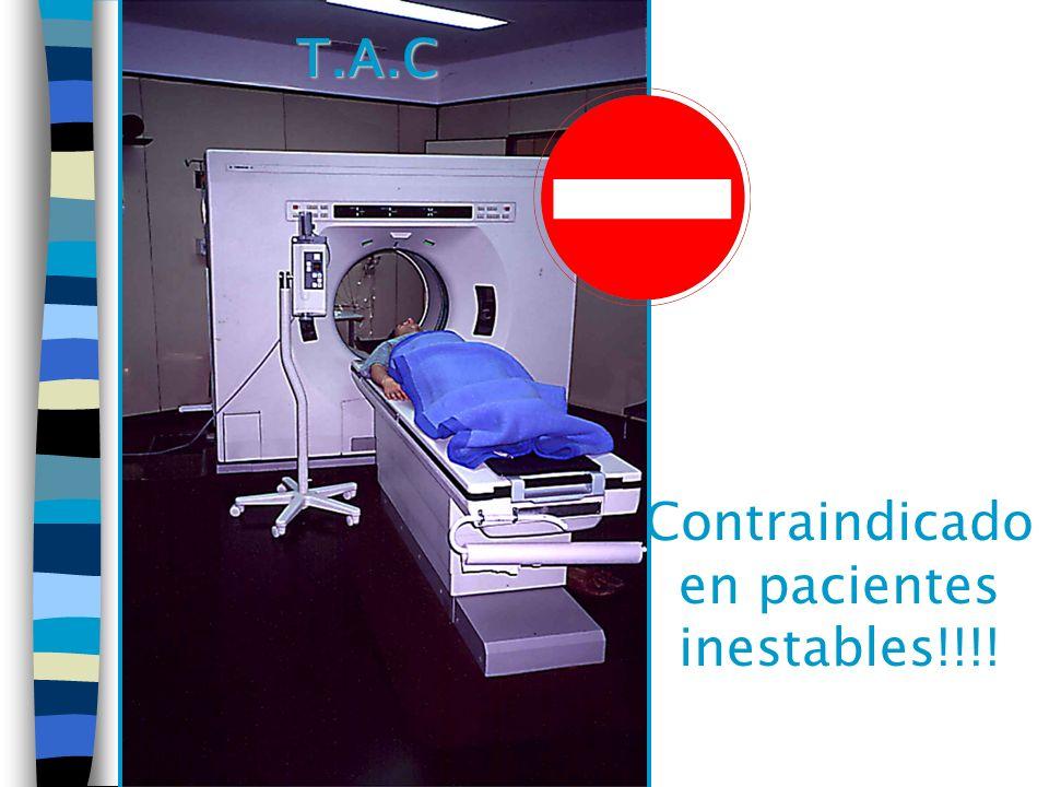 Contraindicado en pacientes inestables!!!!