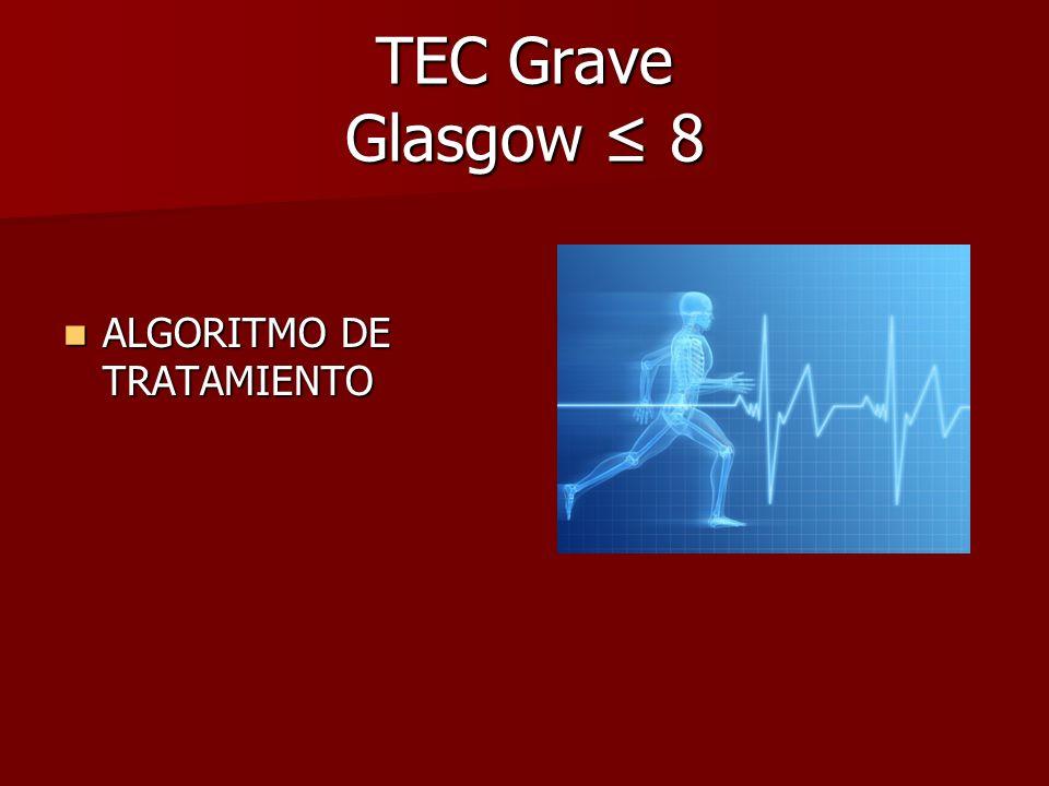 TEC Grave Glasgow ≤ 8 ALGORITMO DE TRATAMIENTO