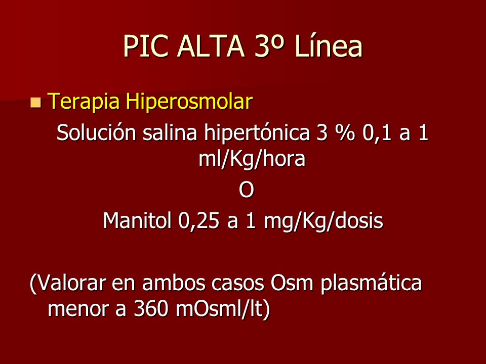 Solución salina hipertónica 3 % 0,1 a 1 ml/Kg/hora