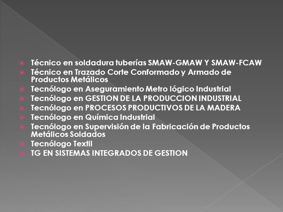 Técnico en soldadura tuberías SMAW-GMAW Y SMAW-FCAW