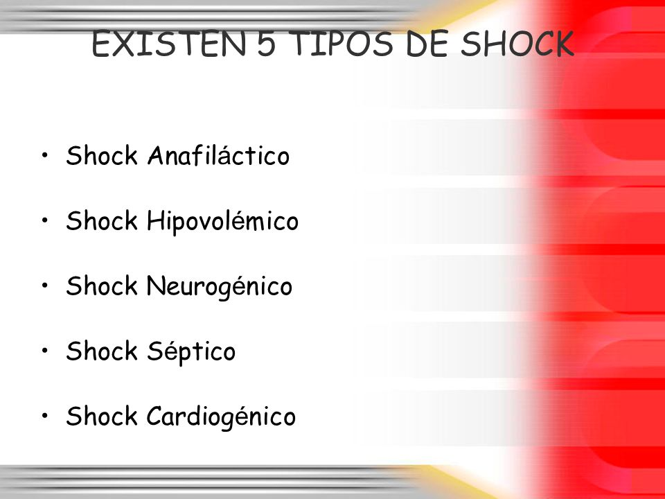 EXISTEN 5 TIPOS DE SHOCK Shock Anafiláctico Shock Hipovolémico