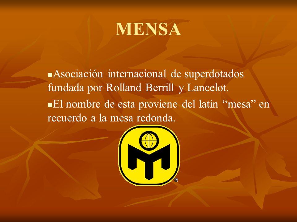 MENSA Asociación internacional de superdotados fundada por Rolland Berrill y Lancelot.