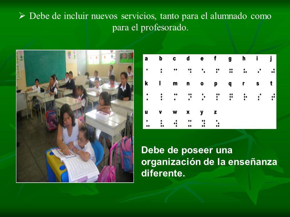 Debe de incluir nuevos servicios, tanto para el alumnado como para el profesorado.