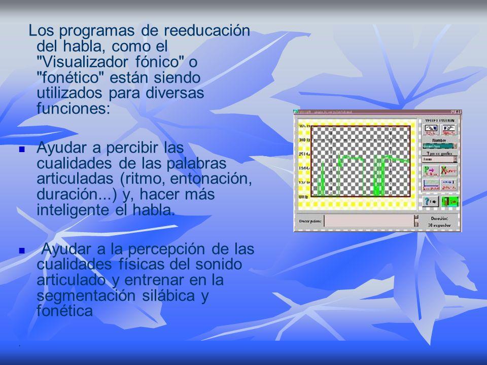 Los programas de reeducación del habla, como el Visualizador fónico o fonético están siendo utilizados para diversas funciones: