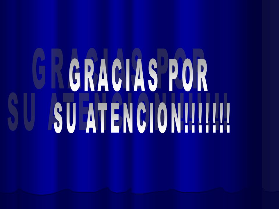 GRACIAS POR SU ATENCION!!!!!!!