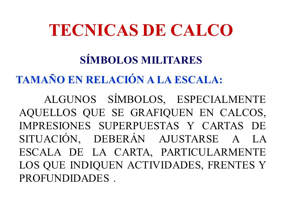 TECNICAS DE CALCO SÍMBOLOS MILITARES TAMAÑO EN RELACIÓN A LA ESCALA: