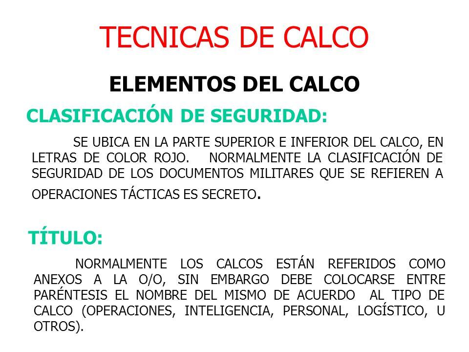 TECNICAS DE CALCO ELEMENTOS DEL CALCO CLASIFICACIÓN DE SEGURIDAD:
