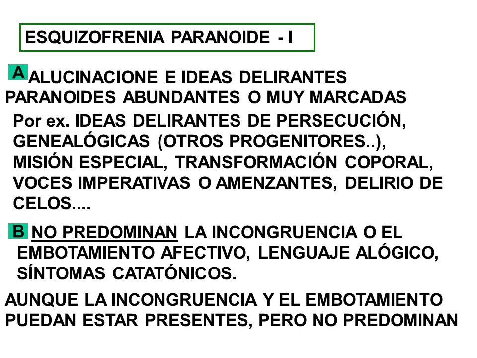 ESQUIZOFRENIA PARANOIDE - I