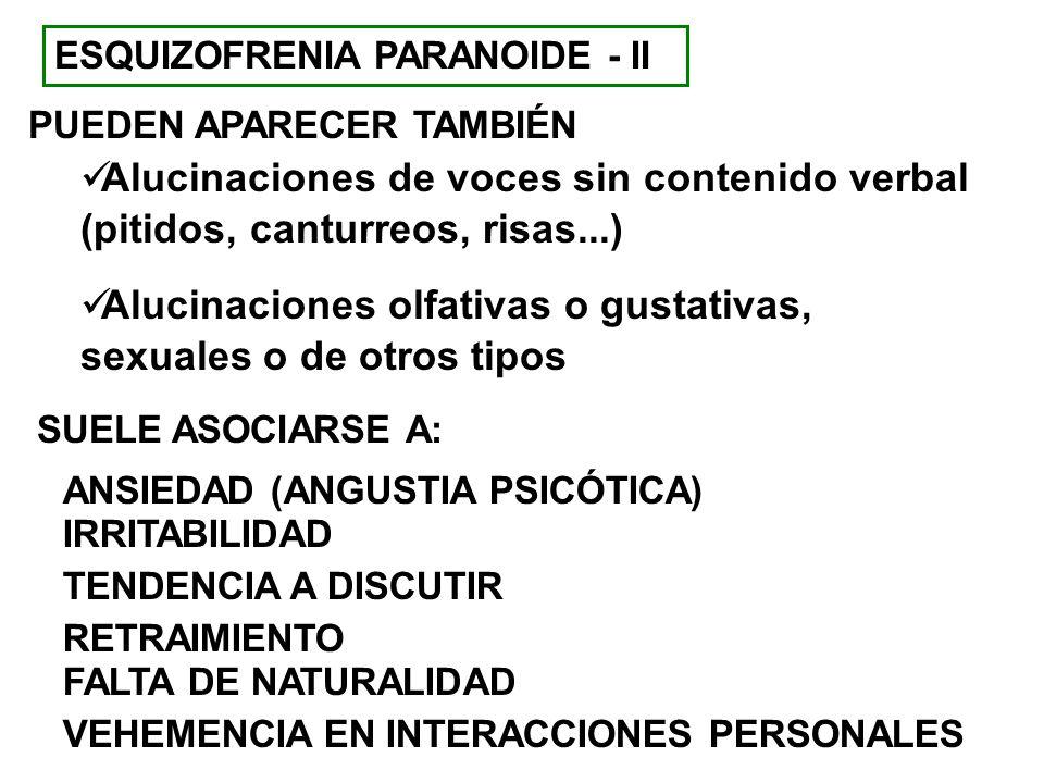 ESQUIZOFRENIA PARANOIDE - II