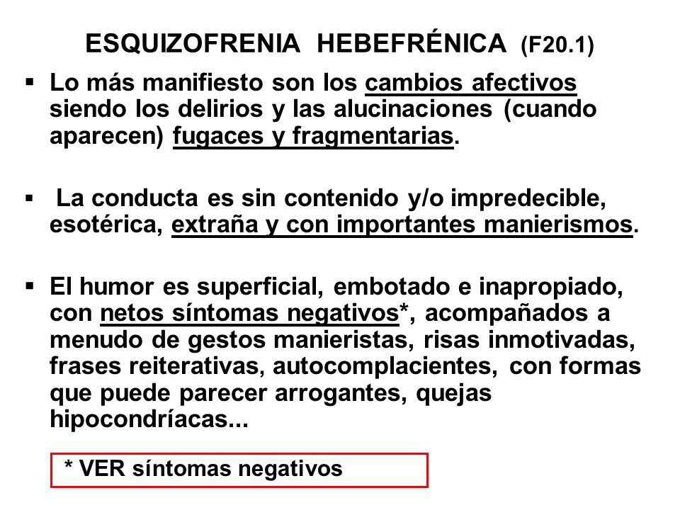 ESQUIZOFRENIA HEBEFRÉNICA (F20.1)