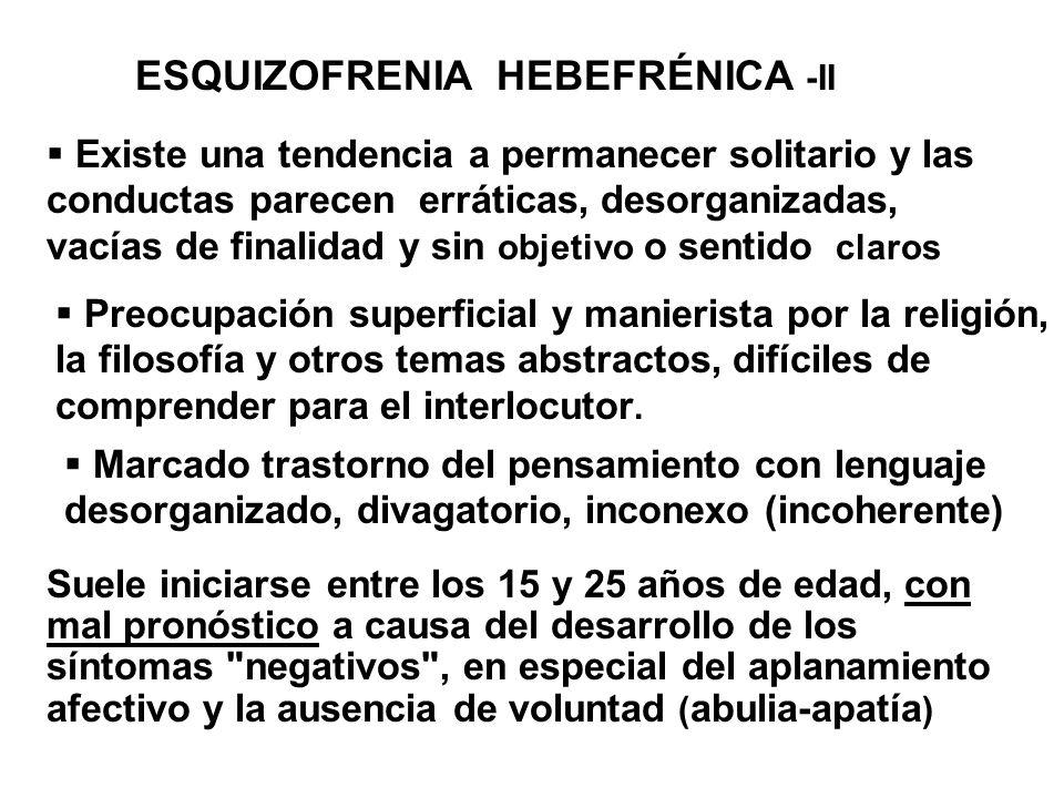ESQUIZOFRENIA HEBEFRÉNICA -II