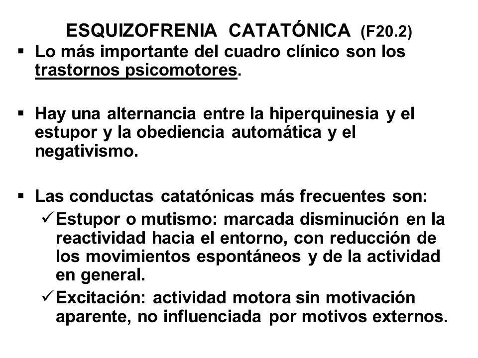 ESQUIZOFRENIA CATATÓNICA (F20.2)