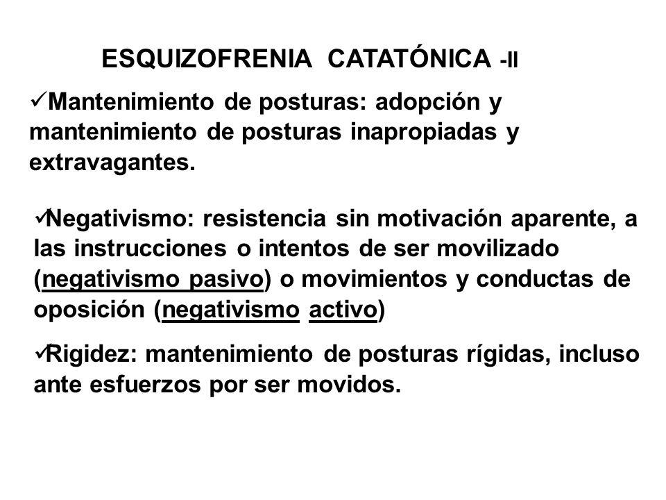 ESQUIZOFRENIA CATATÓNICA -II