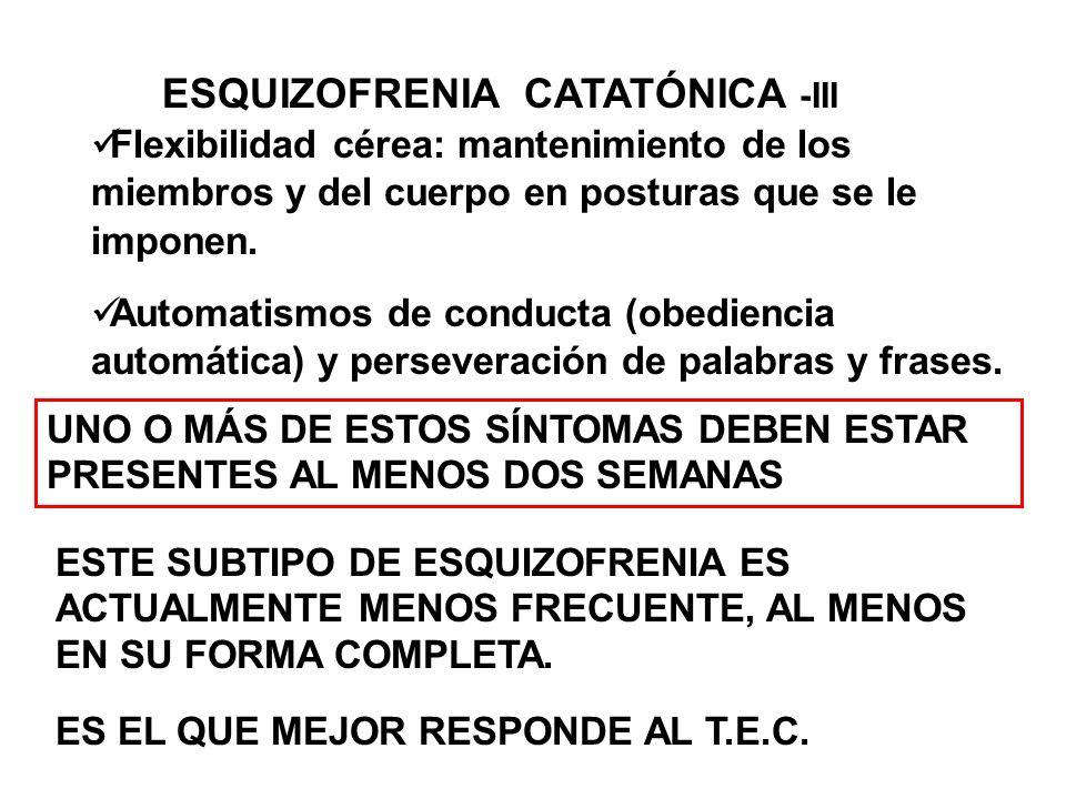 ESQUIZOFRENIA CATATÓNICA -III