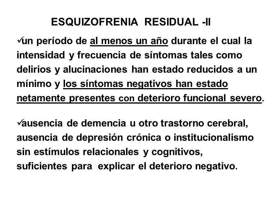 ESQUIZOFRENIA RESIDUAL -II