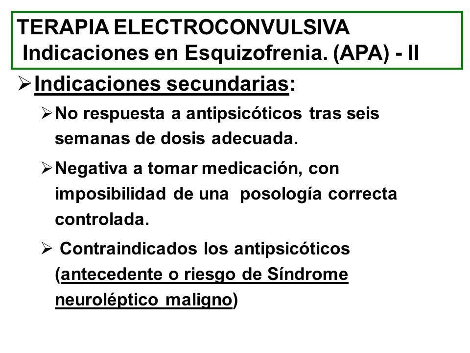 TERAPIA ELECTROCONVULSIVA Indicaciones en Esquizofrenia. (APA) - II