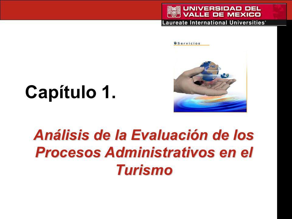 Capítulo 1. Análisis de la Evaluación de los Procesos Administrativos en el Turismo