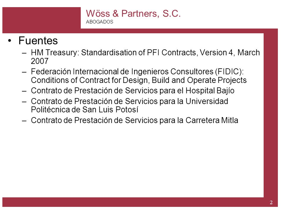 Fuentes HM Treasury: Standardisation of PFI Contracts, Version 4, March 2007.