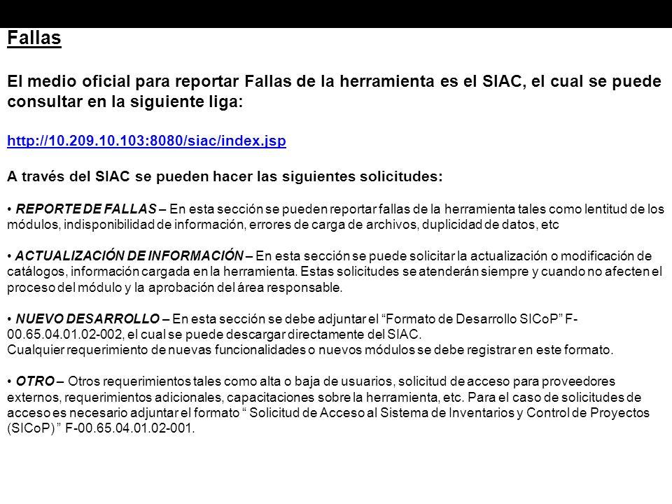 Fallas El medio oficial para reportar Fallas de la herramienta es el SIAC, el cual se puede consultar en la siguiente liga: