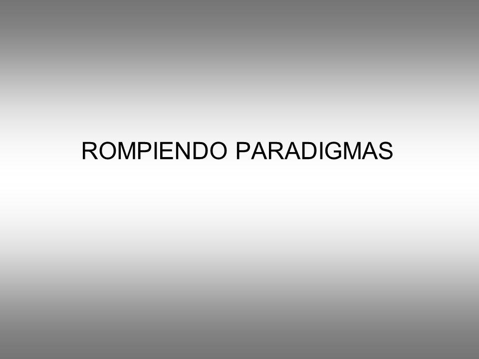 ROMPIENDO PARADIGMAS