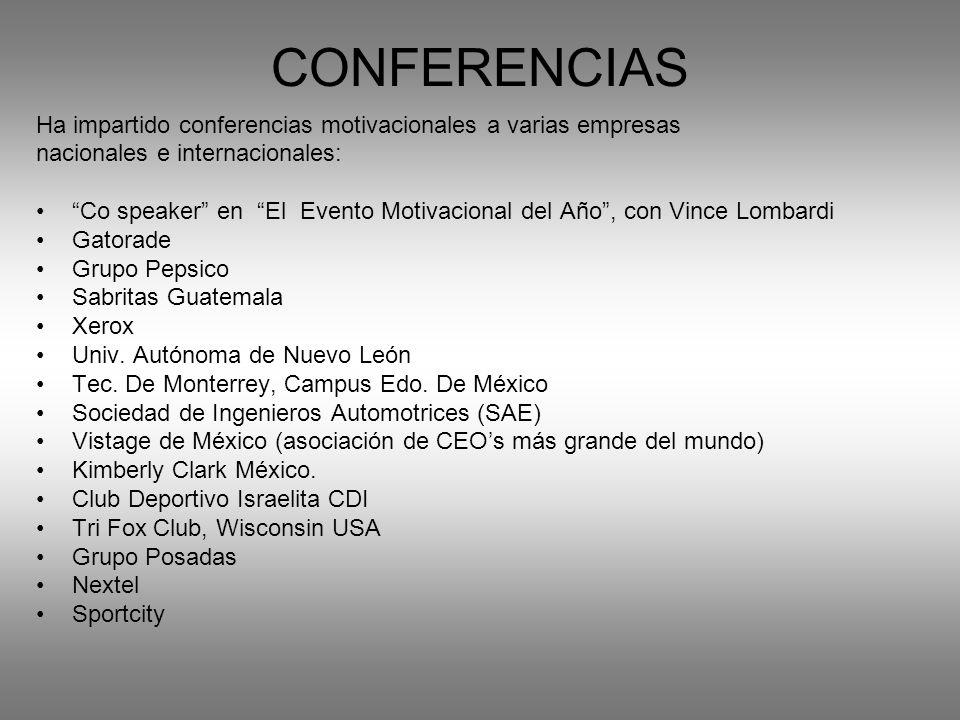 CONFERENCIAS Ha impartido conferencias motivacionales a varias empresas. nacionales e internacionales: