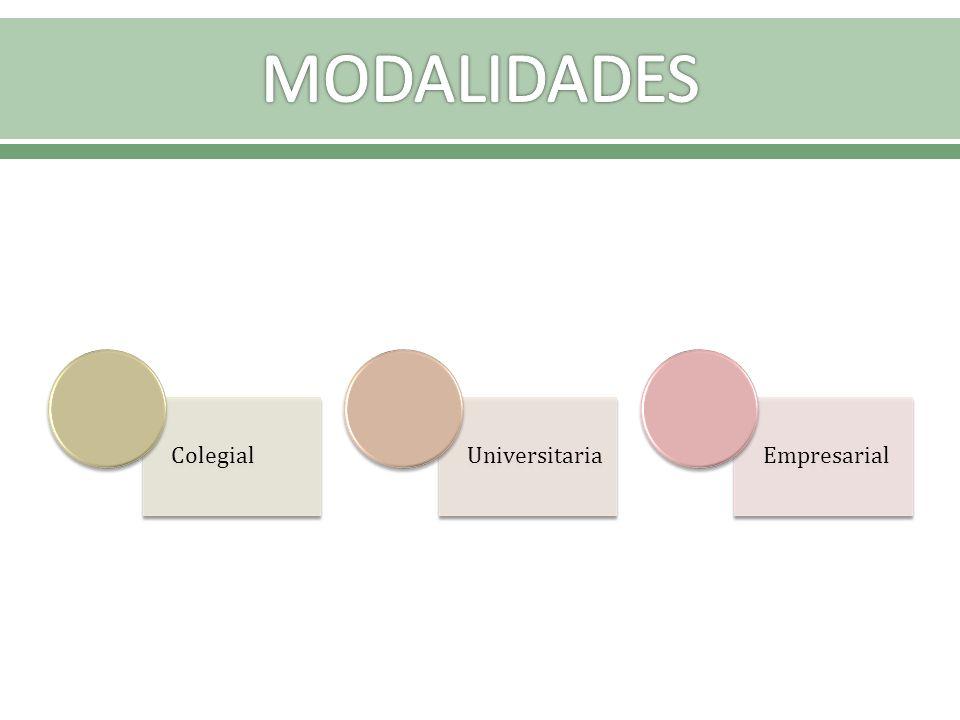 MODALIDADES Colegial Universitaria Empresarial
