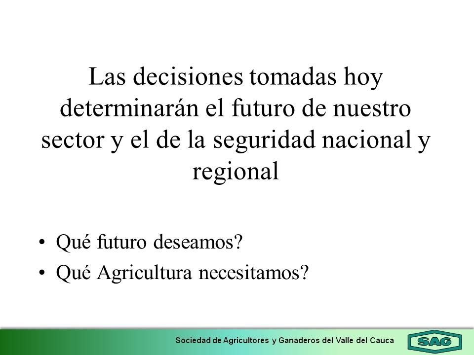 Las decisiones tomadas hoy determinarán el futuro de nuestro sector y el de la seguridad nacional y regional