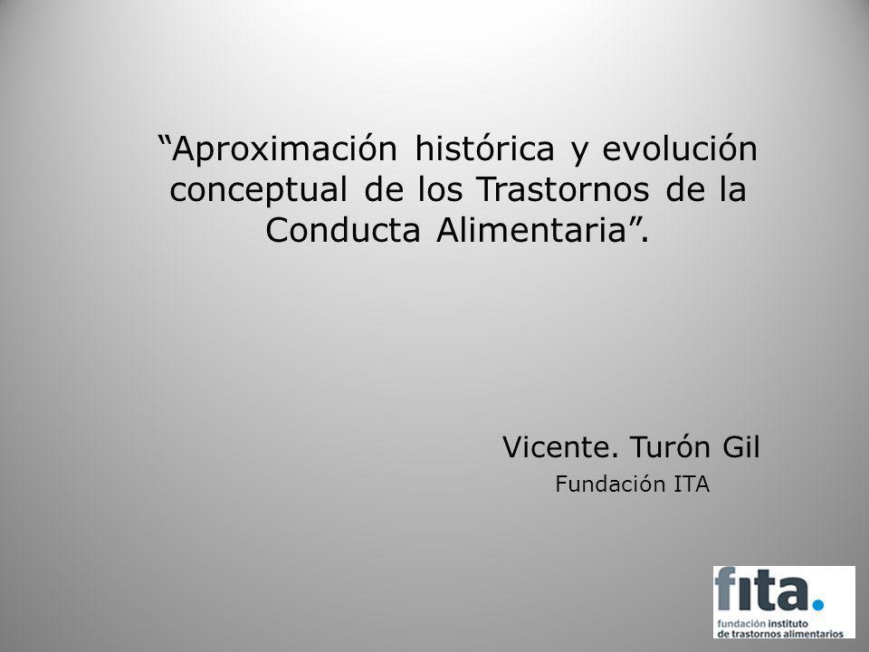 Aproximación histórica y evolución conceptual de los Trastornos de la Conducta Alimentaria .