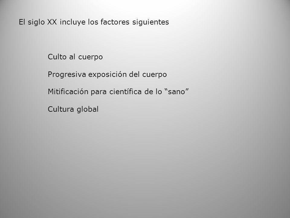 El siglo XX incluye los factores siguientes