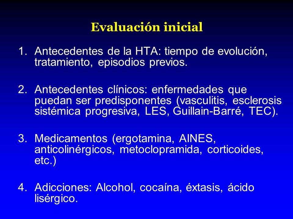Evaluación inicial Antecedentes de la HTA: tiempo de evolución, tratamiento, episodios previos.