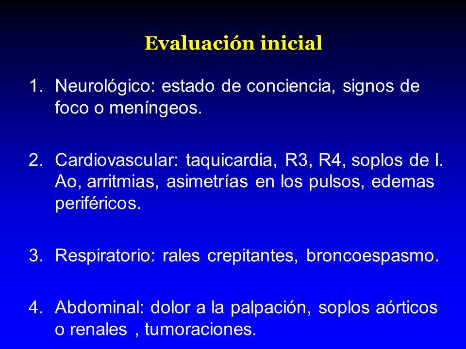 Evaluación inicial Neurológico: estado de conciencia, signos de foco o meníngeos.