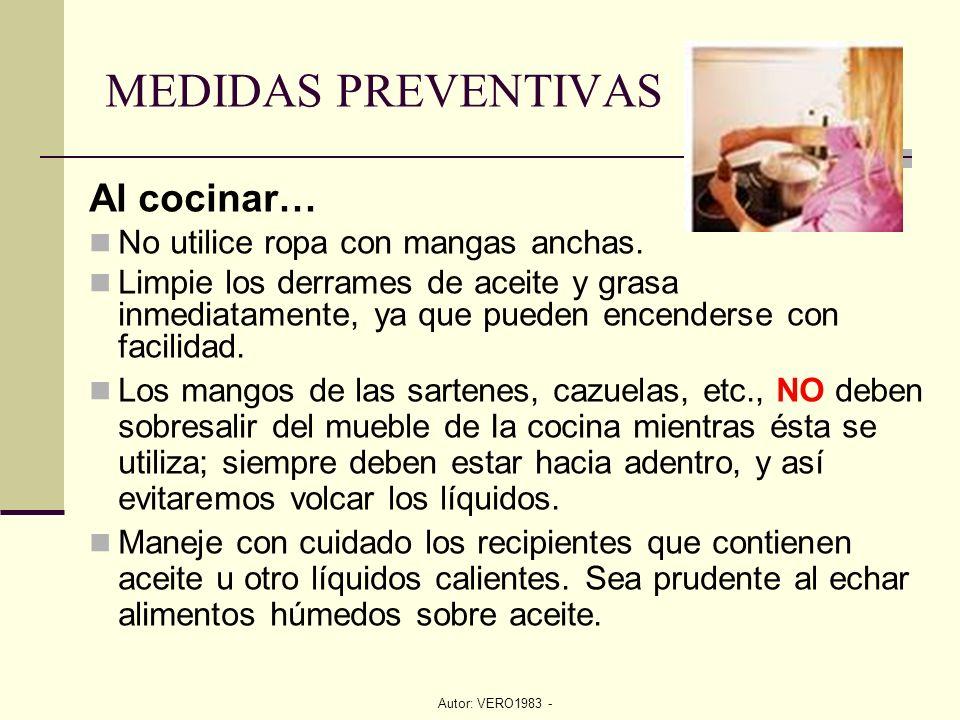 MEDIDAS PREVENTIVAS Al cocinar… No utilice ropa con mangas anchas.