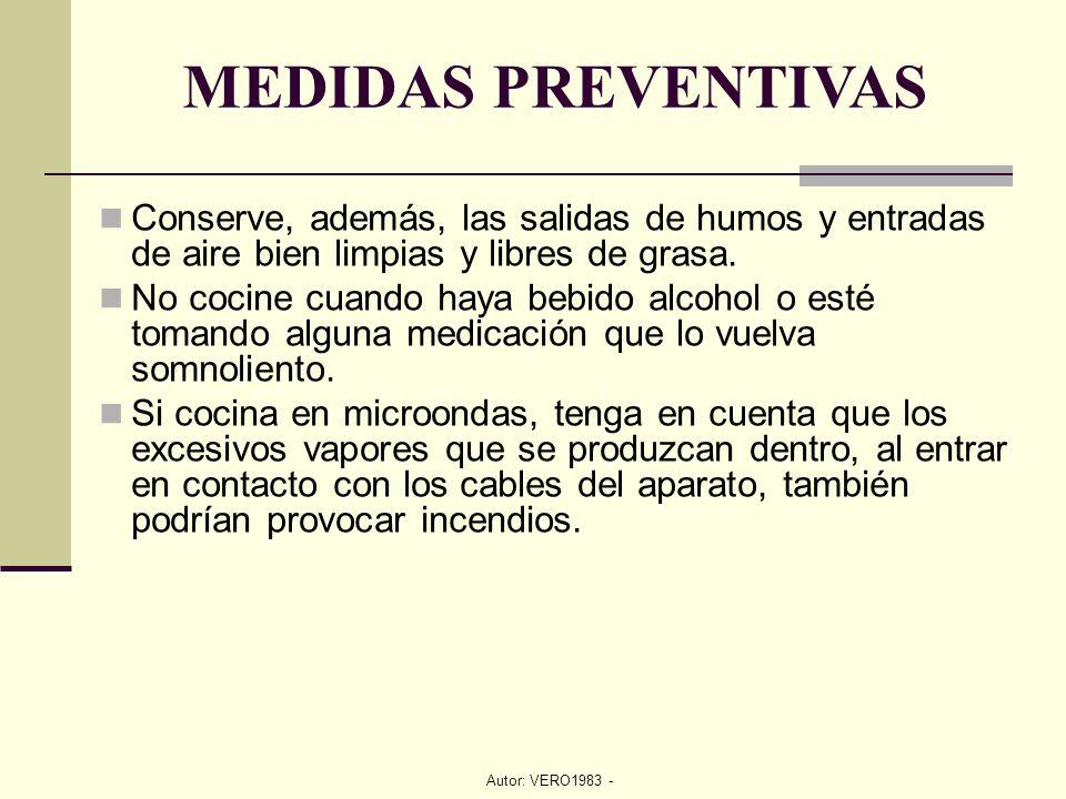 MEDIDAS PREVENTIVAS Conserve, además, las salidas de humos y entradas de aire bien limpias y libres de grasa.