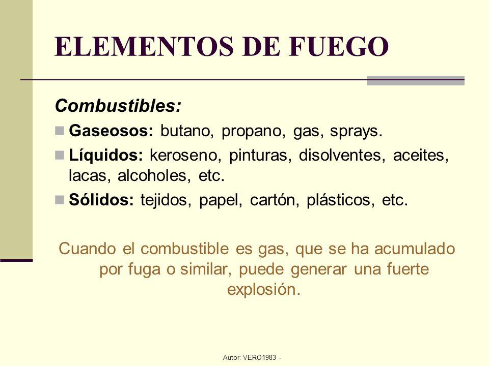 ELEMENTOS DE FUEGO Combustibles:
