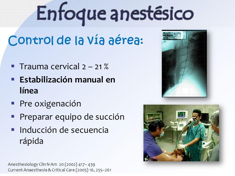Enfoque anestésico Control de la vía aérea: Trauma cervical 2 – 21 %