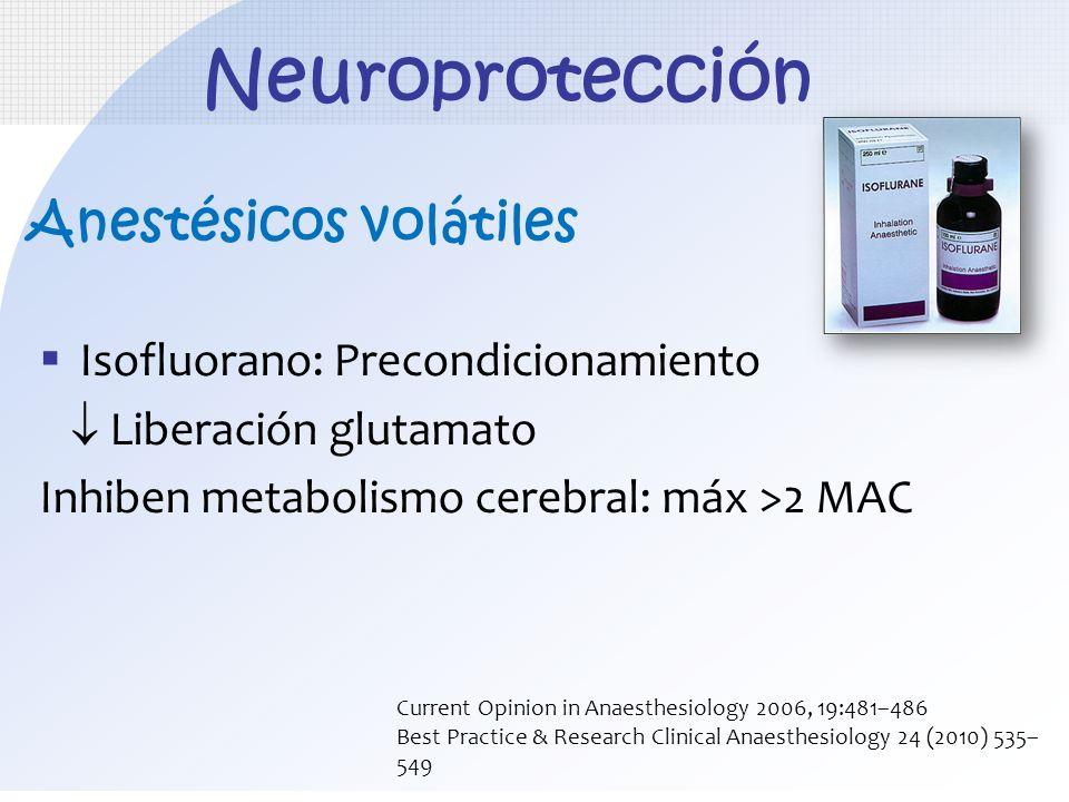 Neuroprotección Anestésicos volátiles Isofluorano: Precondicionamiento