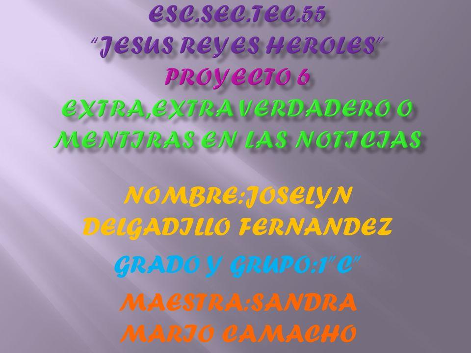 NOMBRE:JOSELYN DELGADILLO FERNANDEZ GRADO Y GRUPO:1 C