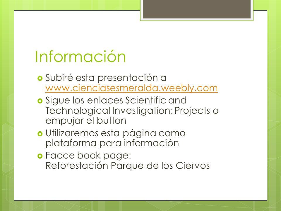 Información Subiré esta presentación a www.cienciasesmeralda.weebly.com.