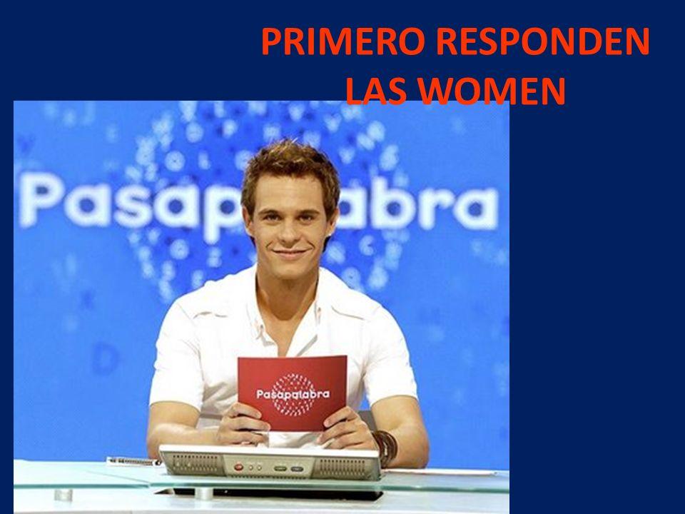 PRIMERO RESPONDEN LAS WOMEN